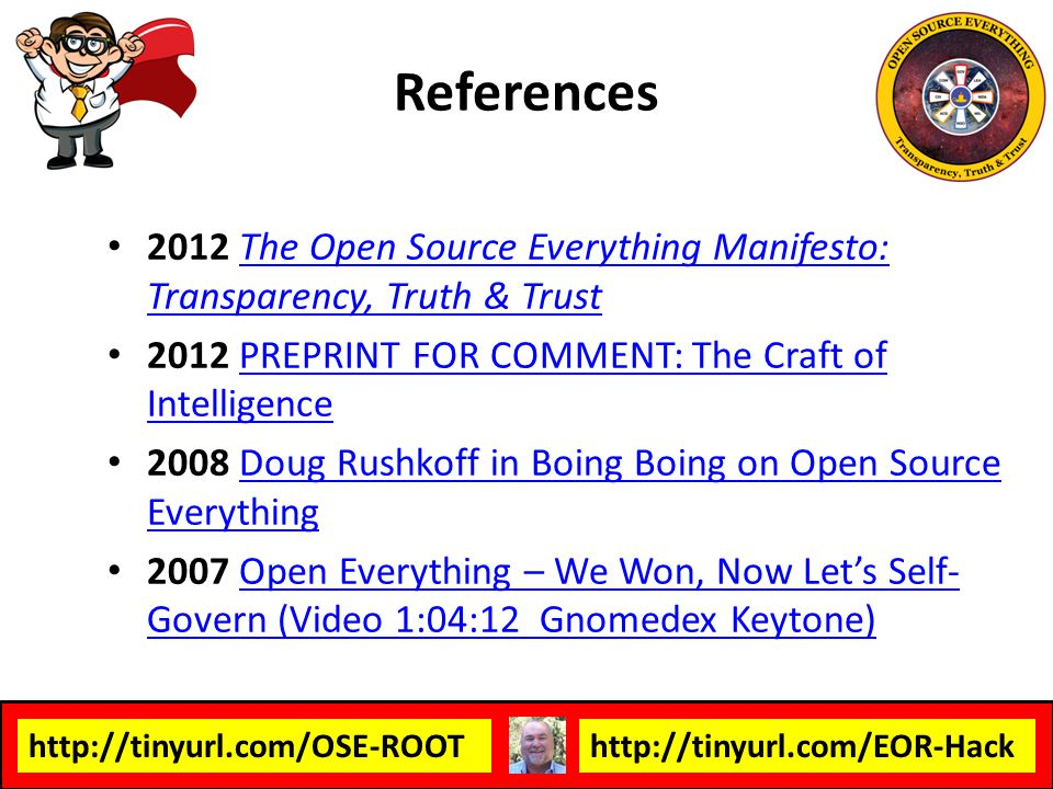 References 2012 The Open Source Everything Manifesto: Transparency, Truth & Trust. 2012 PREPRINT FOR COMMENT: The Craft of Intelligence.