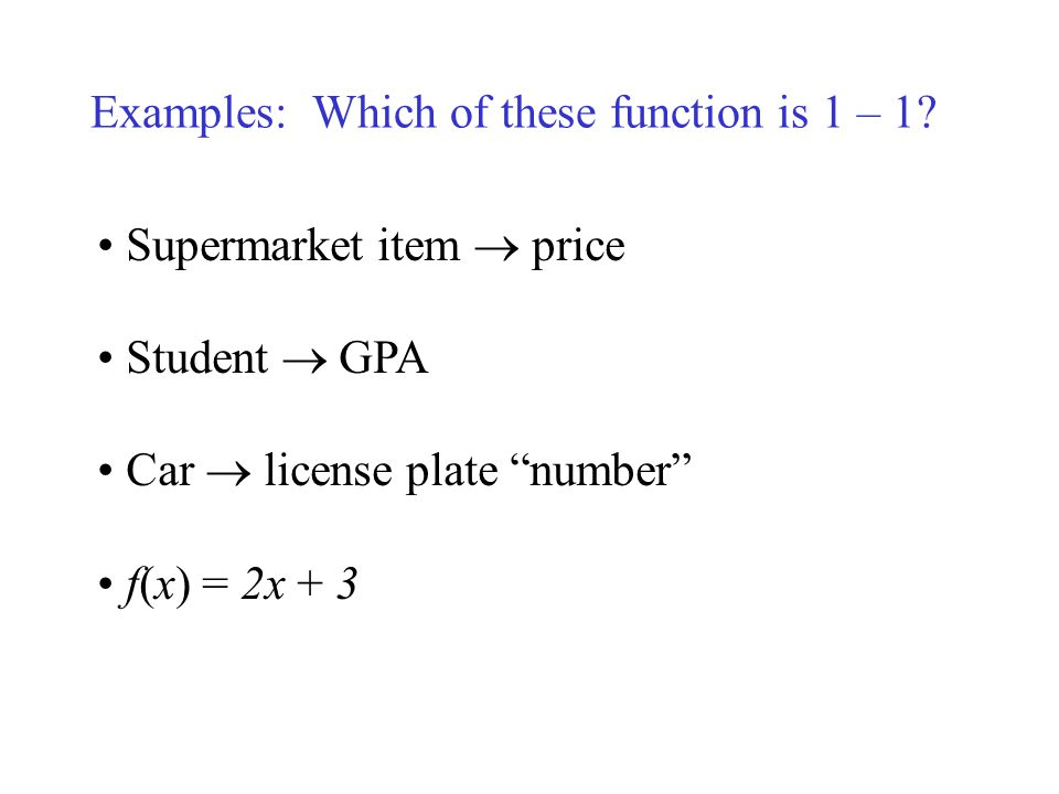Examples: Which of these function is 1 – 1