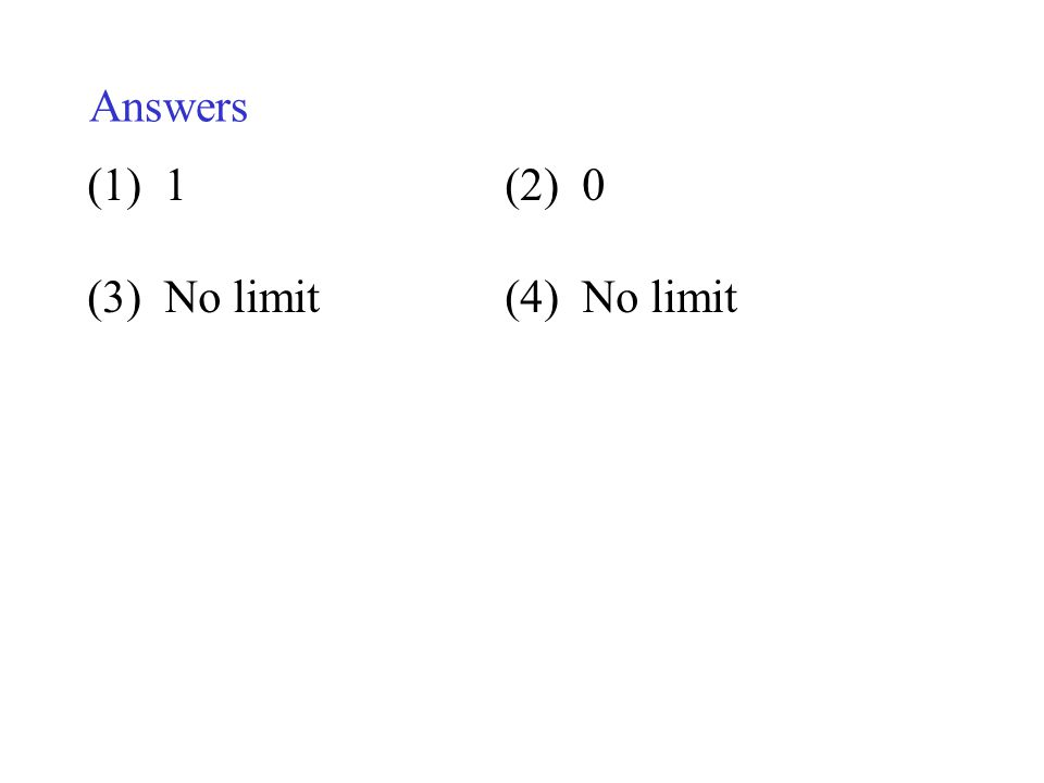Answers 1 (2) 0 (3) No limit (4) No limit