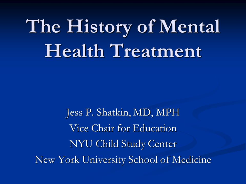 The History of Mental Health Treatment