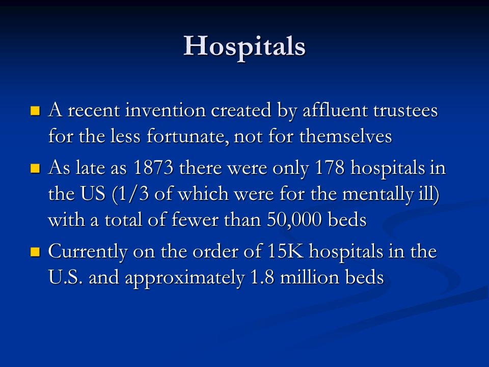 Hospitals A recent invention created by affluent trustees for the less fortunate, not for themselves.