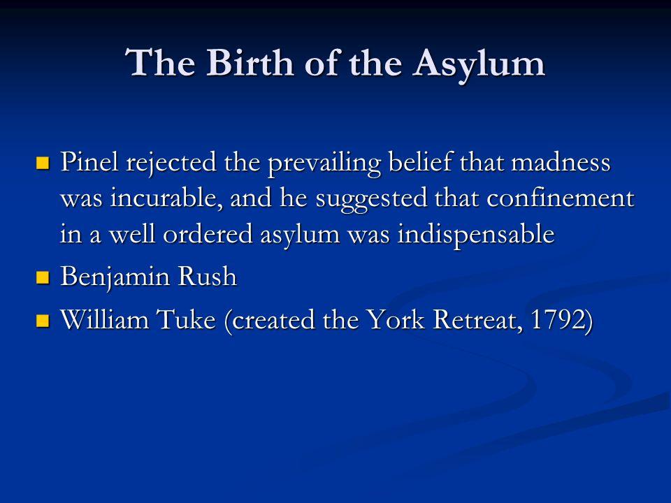 The Birth of the Asylum