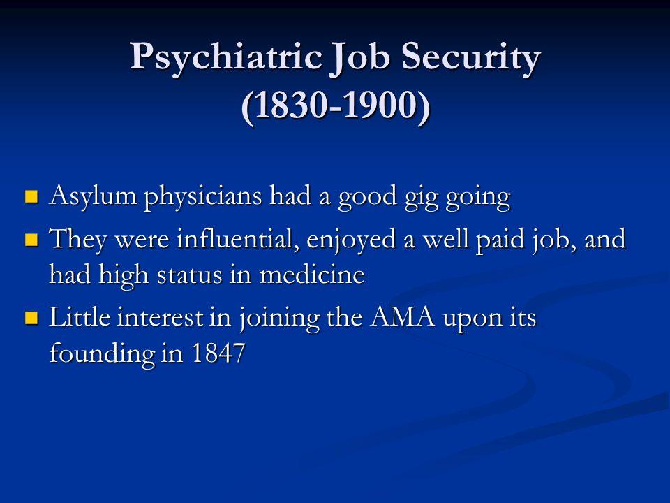 Psychiatric Job Security (1830-1900)