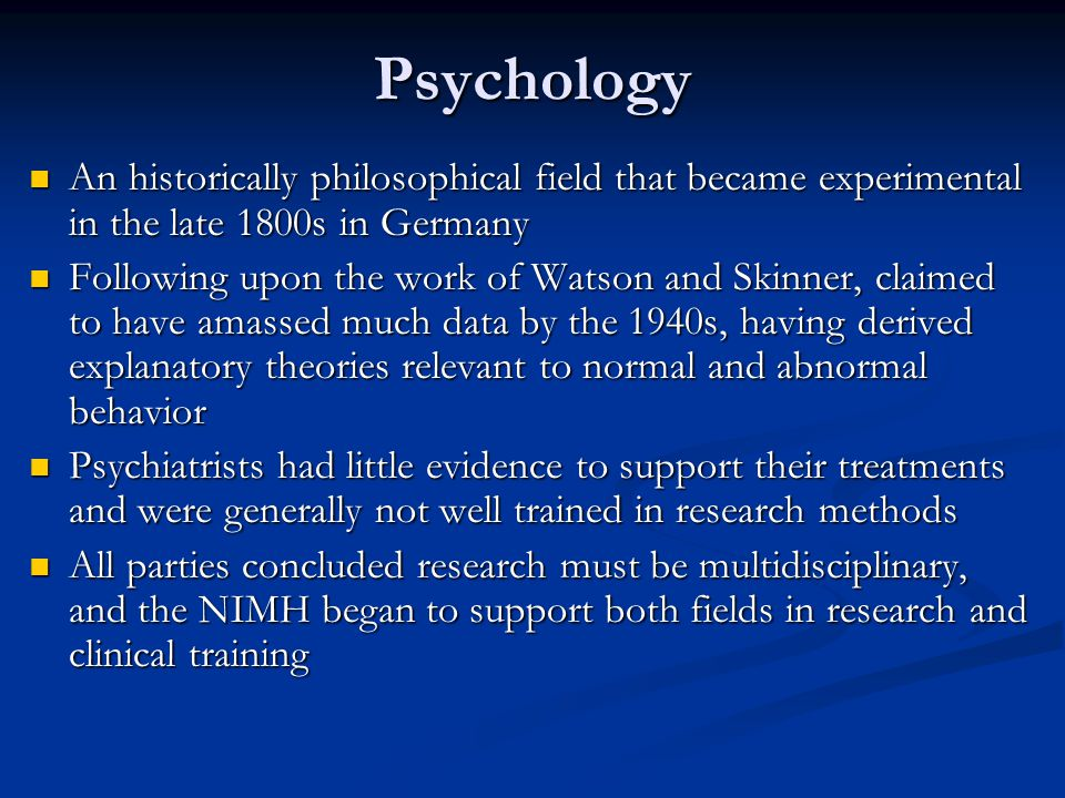 Psychology An historically philosophical field that became experimental in the late 1800s in Germany.