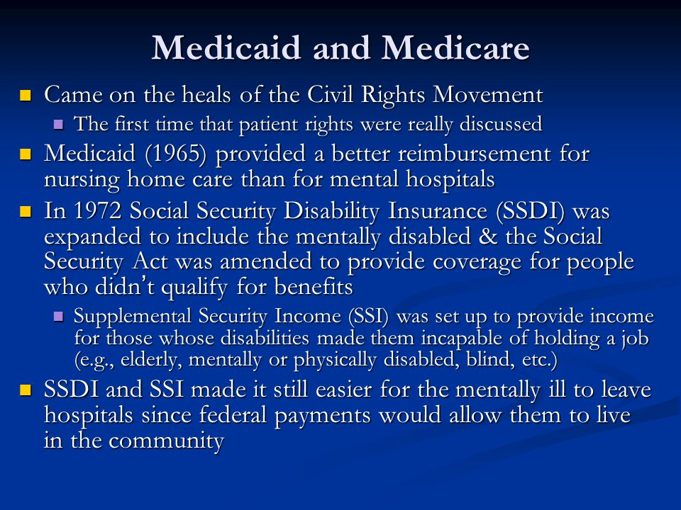 Medicaid and Medicare Came on the heals of the Civil Rights Movement