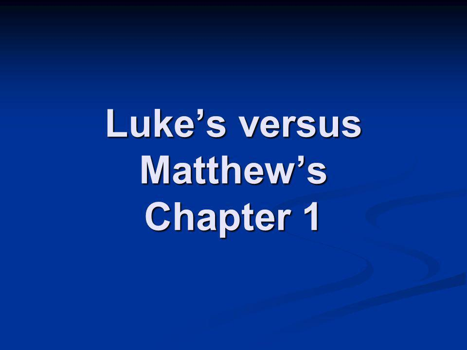 Luke's versus Matthew's Chapter 1
