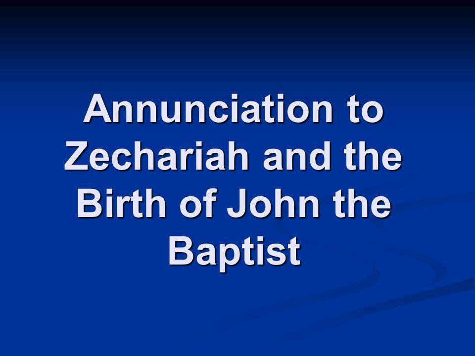 Annunciation to Zechariah and the Birth of John the Baptist