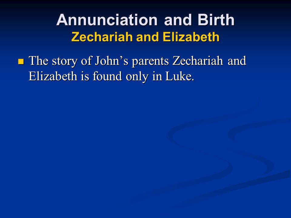 Annunciation and Birth Zechariah and Elizabeth