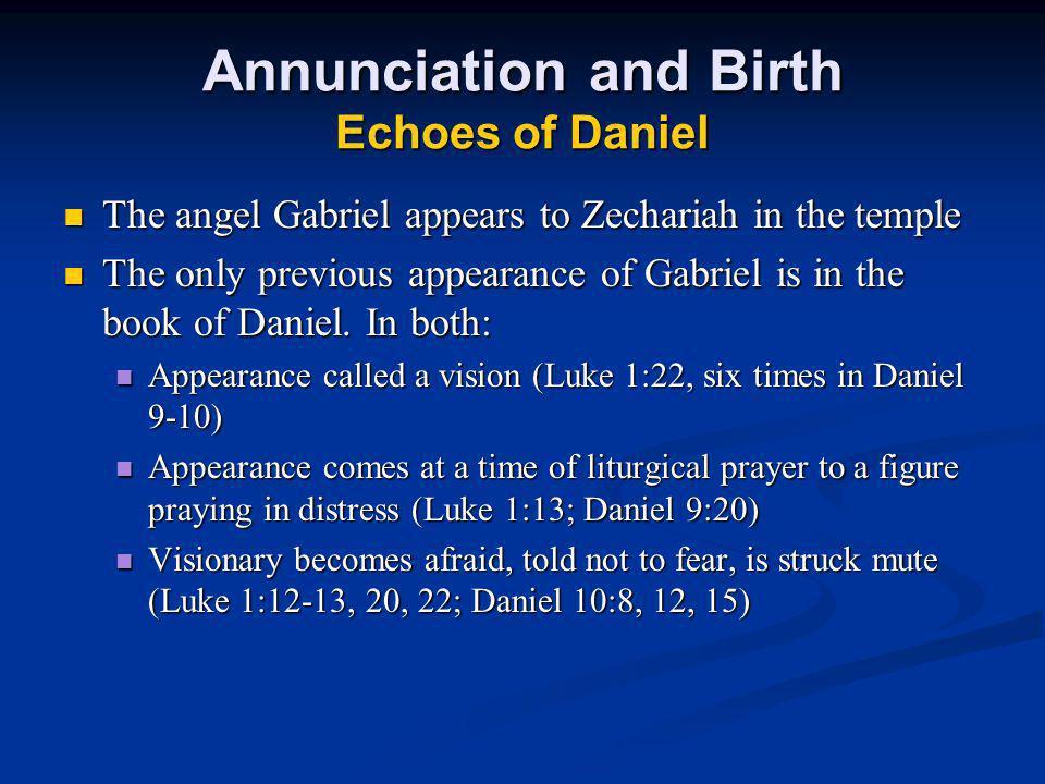 Annunciation and Birth Echoes of Daniel