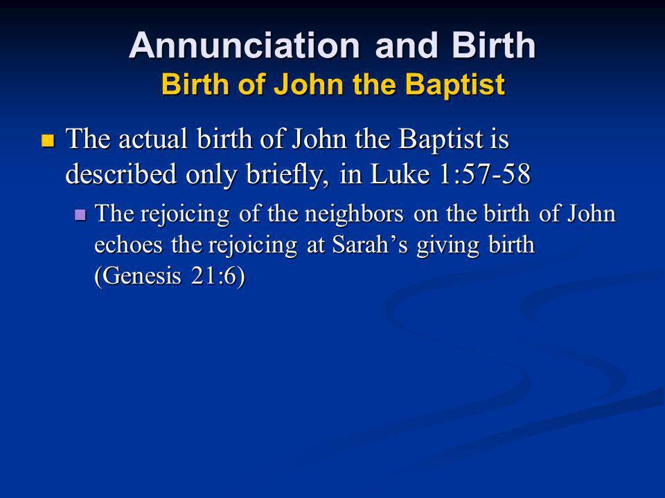 Annunciation and Birth Birth of John the Baptist