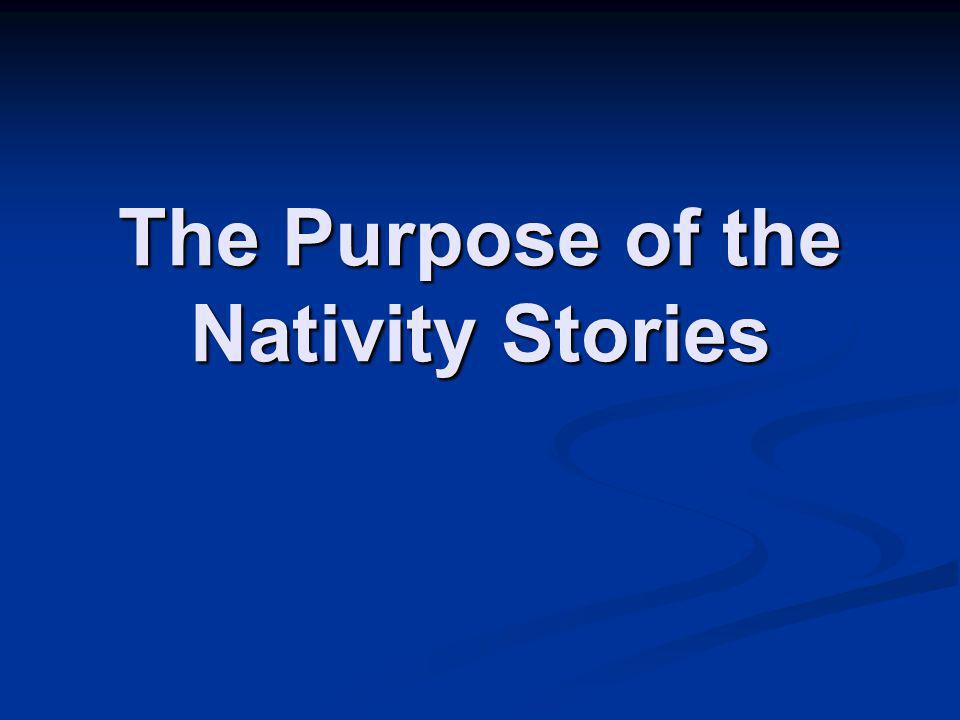 The Purpose of the Nativity Stories