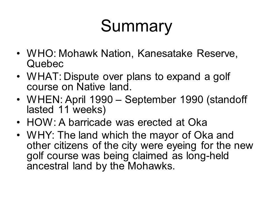 Summary WHO: Mohawk Nation, Kanesatake Reserve, Quebec