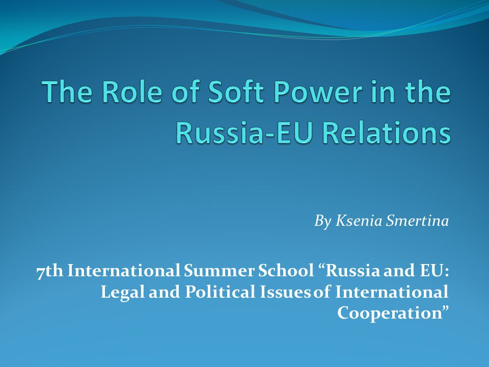 The Role of Soft Power in the Russia-EU Relations