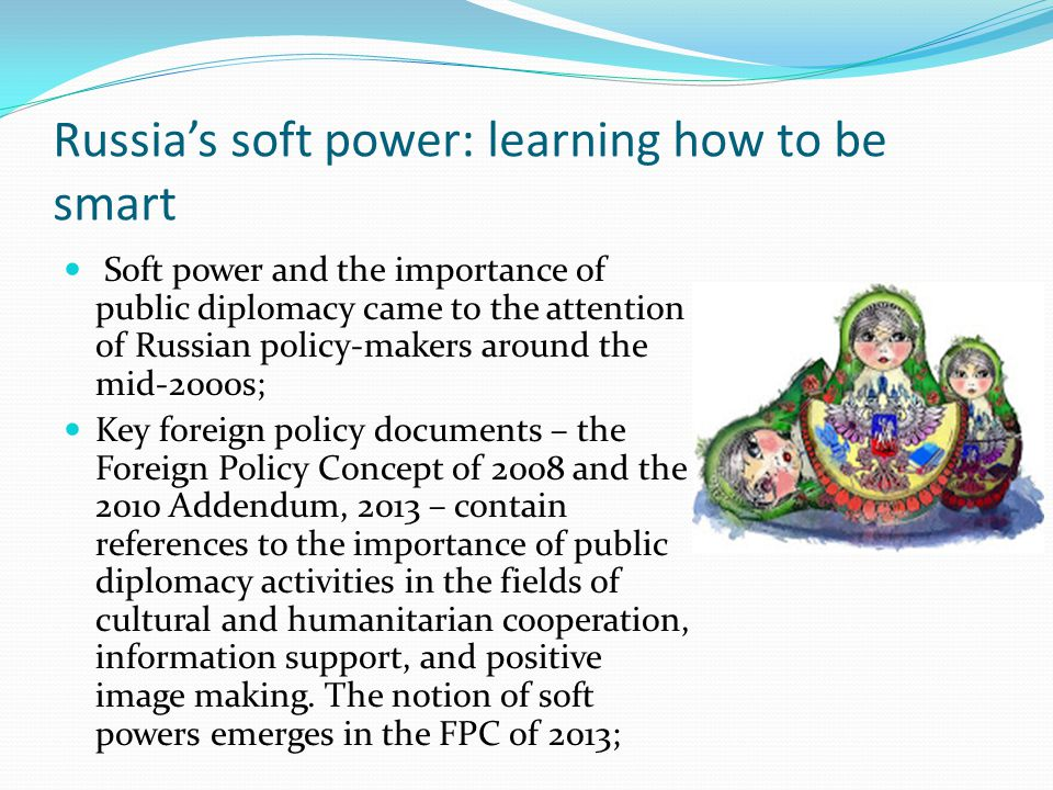 Russia's soft power: learning how to be smart