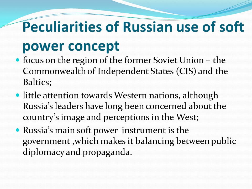 Peculiarities of Russian use of soft power concept