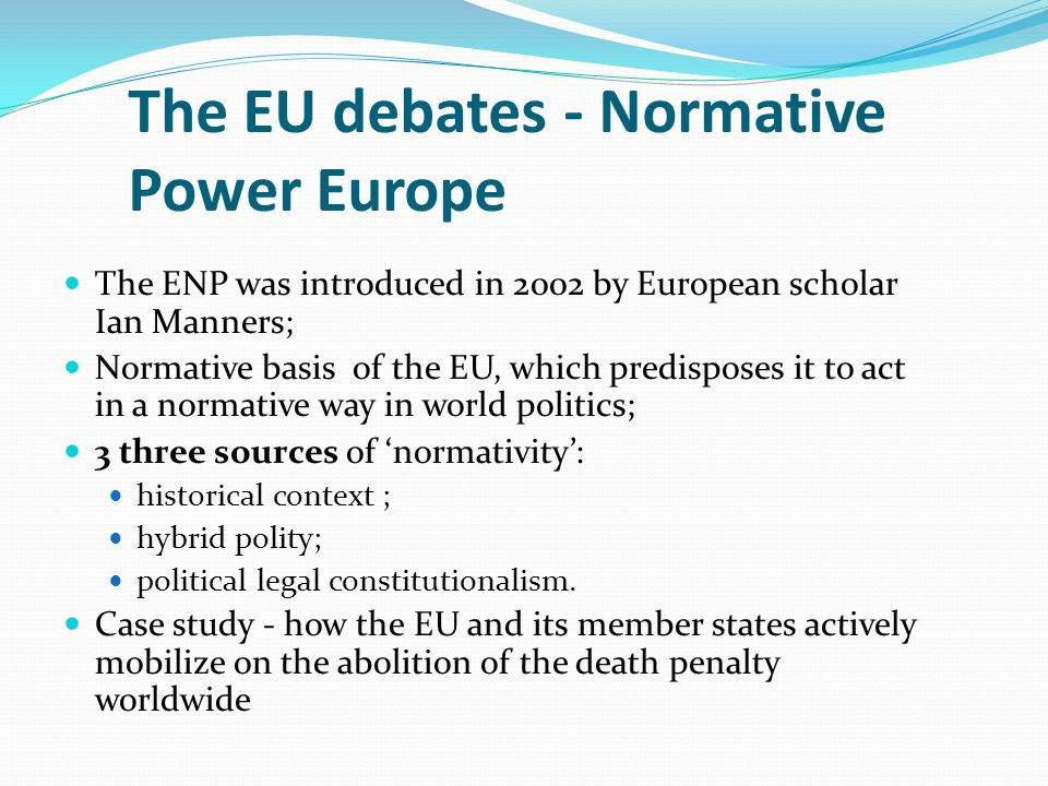 The EU debates - Normative Power Europe