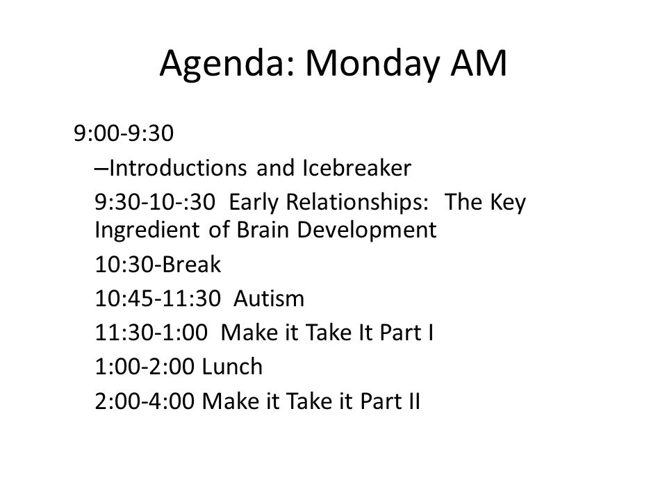 Agenda: Monday AM 9:00-9:30 Introductions and Icebreaker