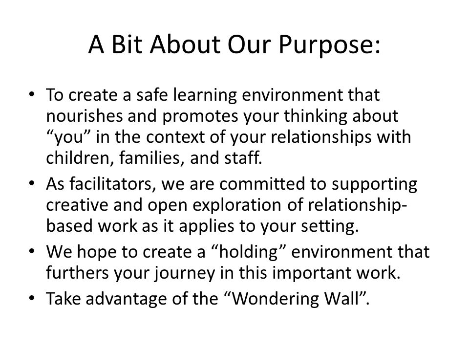 A Bit About Our Purpose: