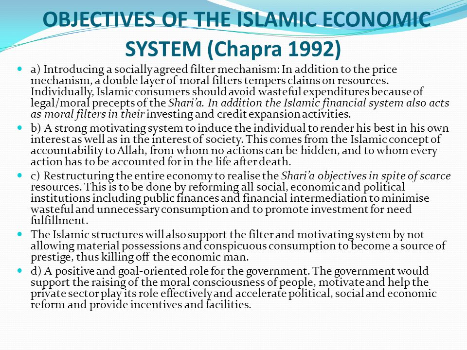 OBJECTIVES OF THE ISLAMIC ECONOMIC SYSTEM (Chapra 1992)