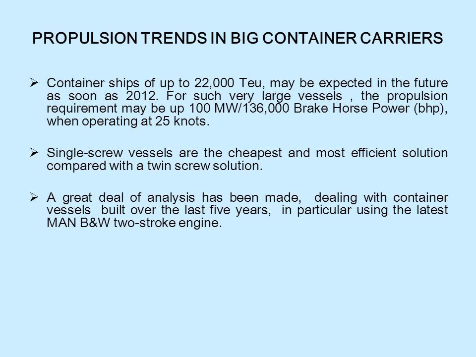 PROPULSION TRENDS IN BIG CONTAINER CARRIERS