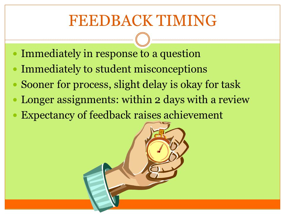 FEEDBACK TIMING Immediately in response to a question