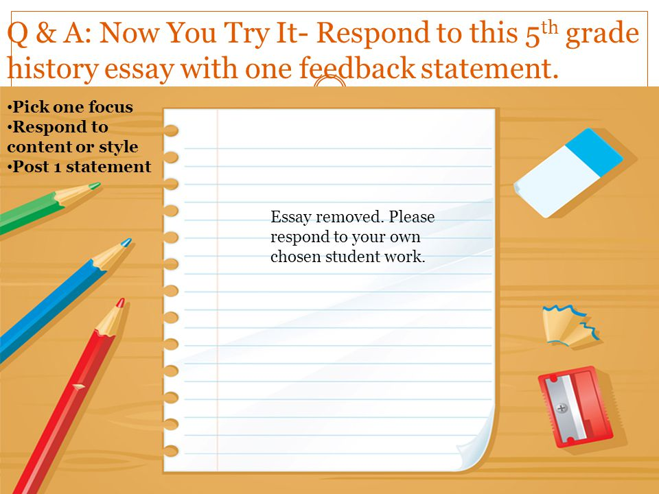 Q & A: Now You Try It- Respond to this 5th grade history essay with one feedback statement.
