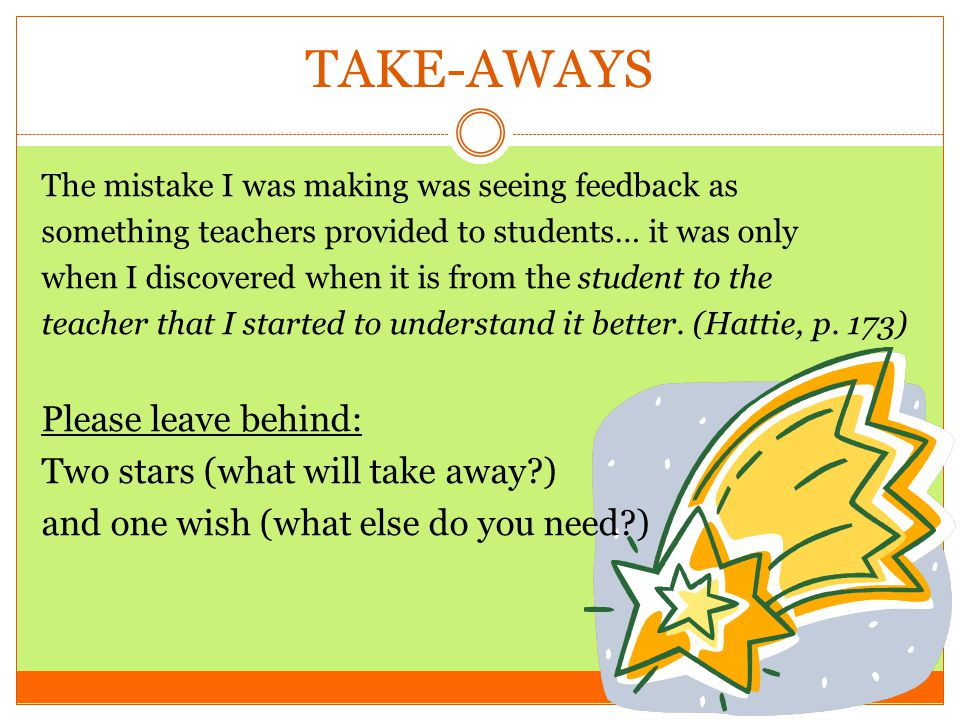 TAKE-AWAYS Please leave behind: Two stars (what will take away )