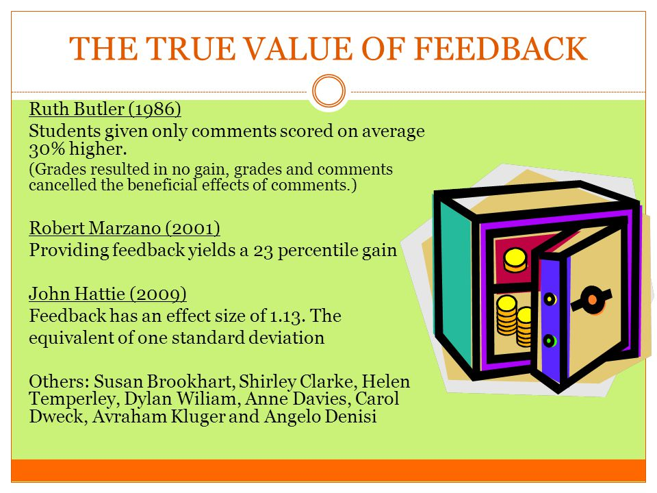 THE TRUE VALUE OF FEEDBACK