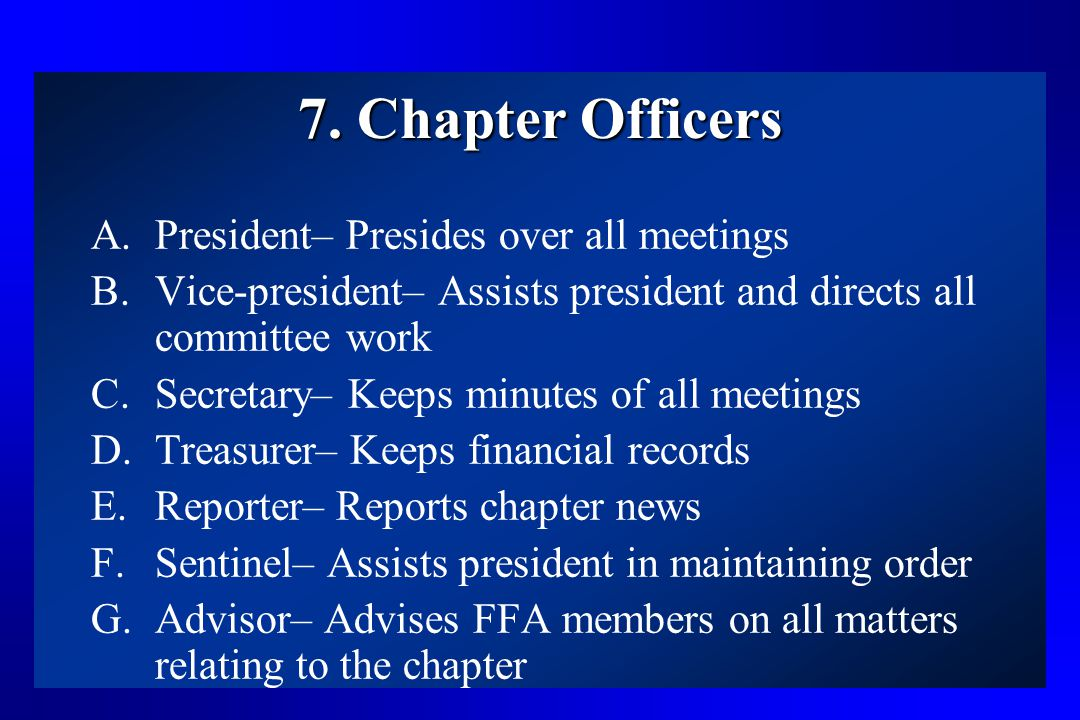 7. Chapter Officers President– Presides over all meetings