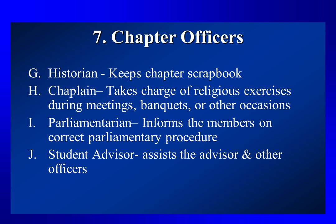 7. Chapter Officers Historian - Keeps chapter scrapbook