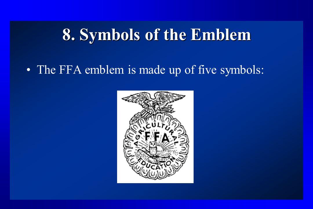 8. Symbols of the Emblem The FFA emblem is made up of five symbols:
