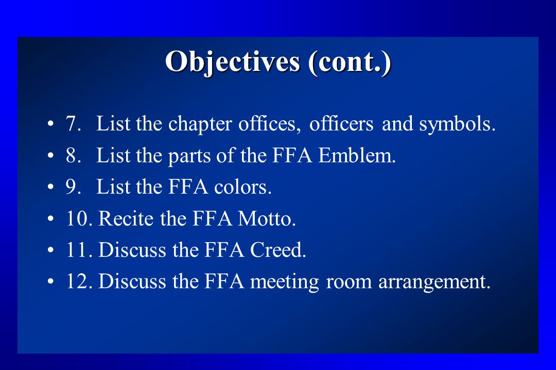 Objectives (cont.) 7. List the chapter offices, officers and symbols.