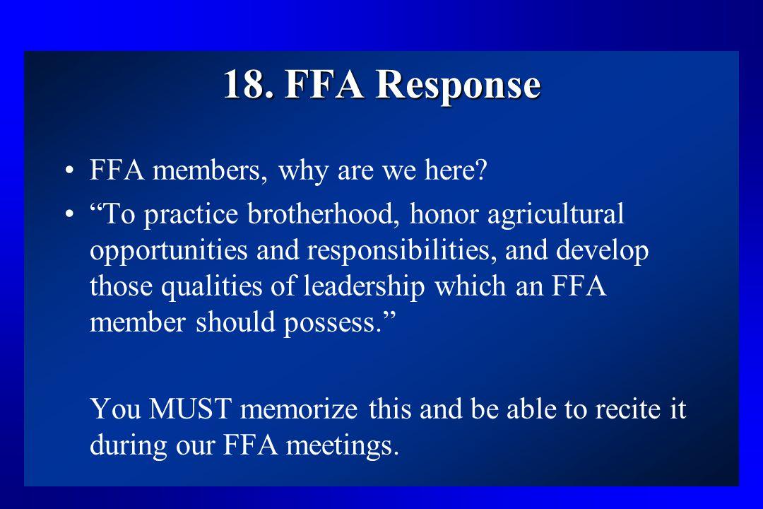 18. FFA Response FFA members, why are we here