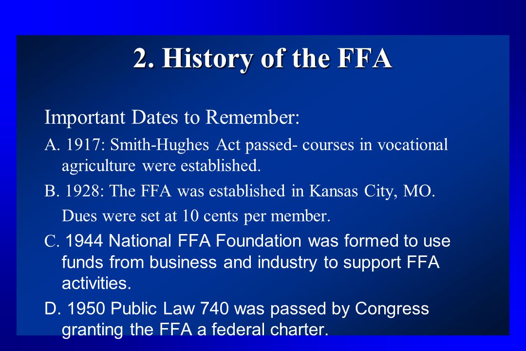2. History of the FFA Important Dates to Remember: