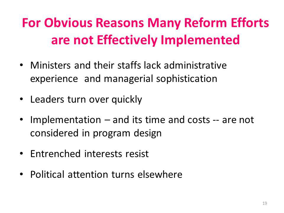 For Obvious Reasons Many Reform Efforts are not Effectively Implemented