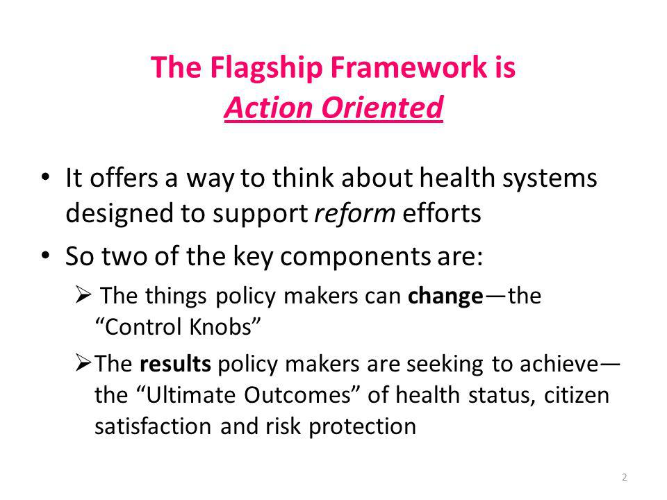 The Flagship Framework is Action Oriented