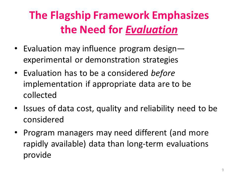 The Flagship Framework Emphasizes the Need for Evaluation