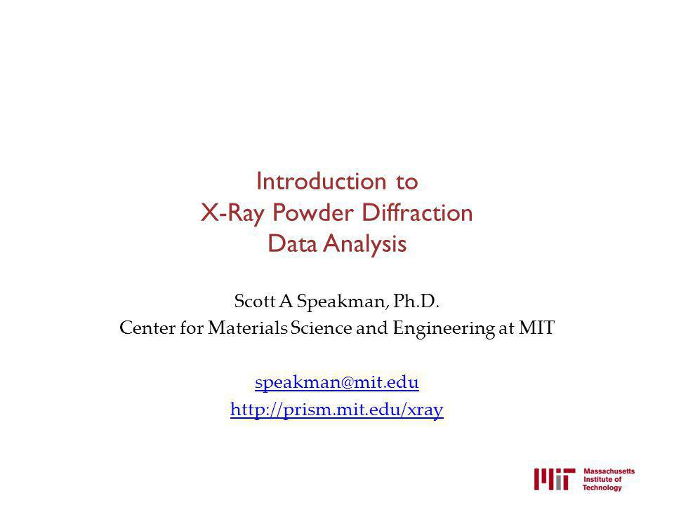 Introduction to X-Ray Powder Diffraction Data Analysis