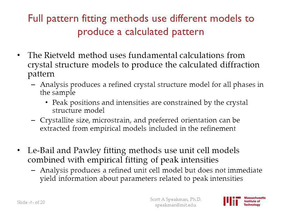 Full pattern fitting methods use different models to produce a calculated pattern