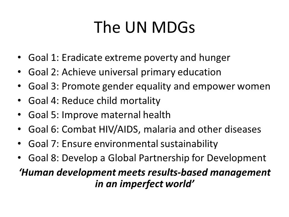 The UN MDGs Goal 1: Eradicate extreme poverty and hunger