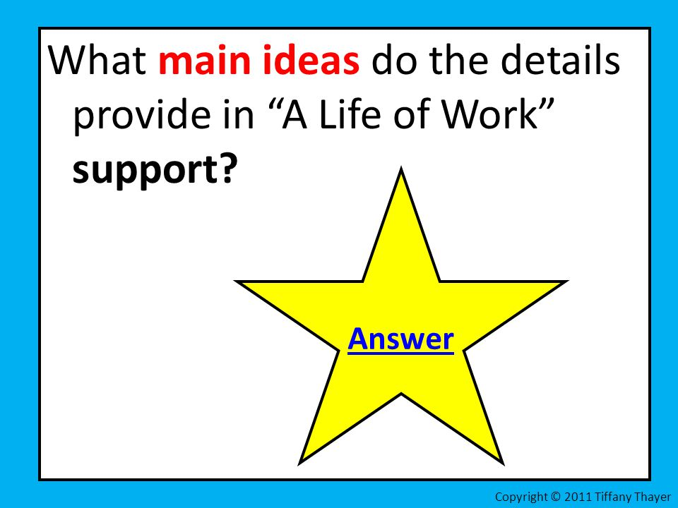What main ideas do the details provide in A Life of Work support