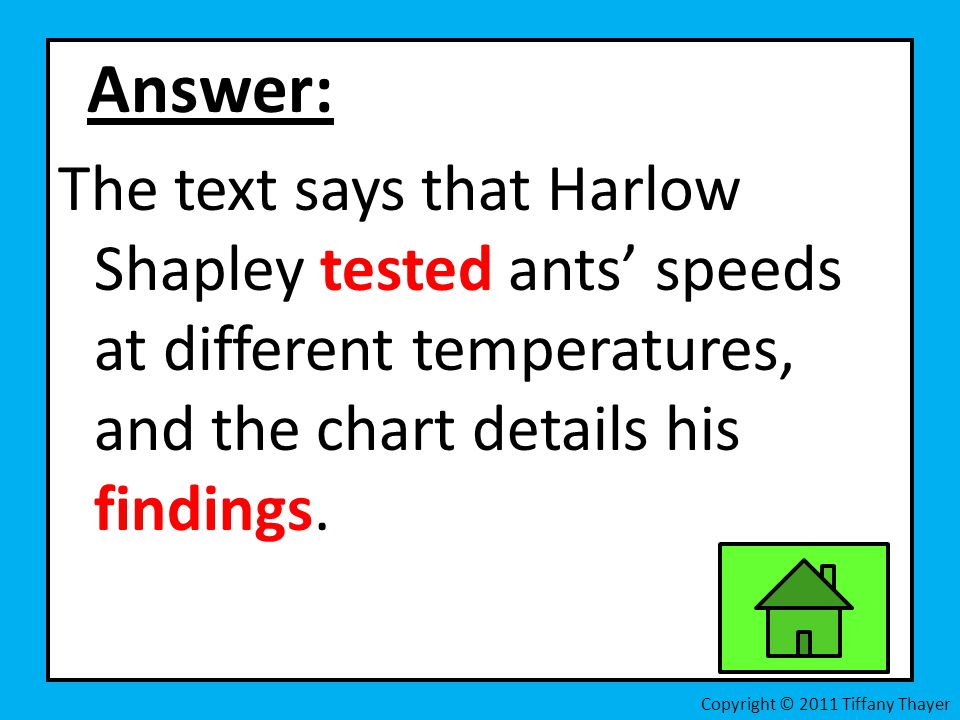 Answer: The text says that Harlow Shapley tested ants' speeds at different temperatures, and the chart details his findings.