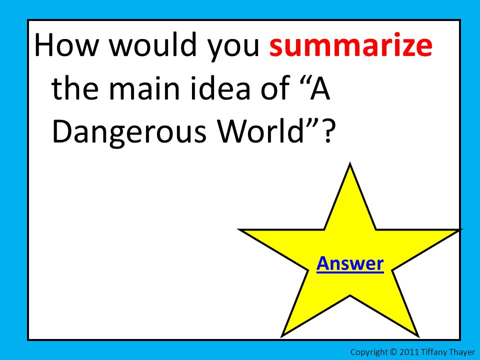 How would you summarize the main idea of A Dangerous World