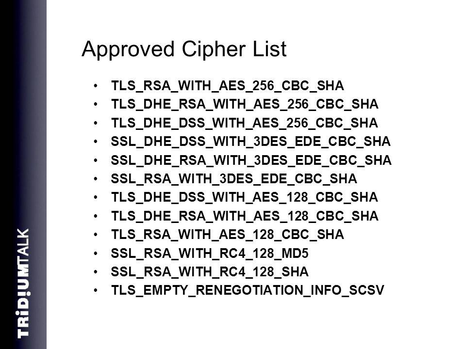 Approved Cipher List TLS_RSA_WITH_AES_256_CBC_SHA