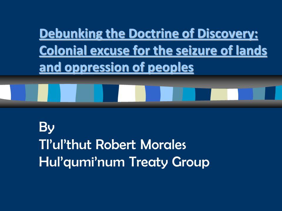 By Tl'ul'thut Robert Morales Hul'qumi'num Treaty Group