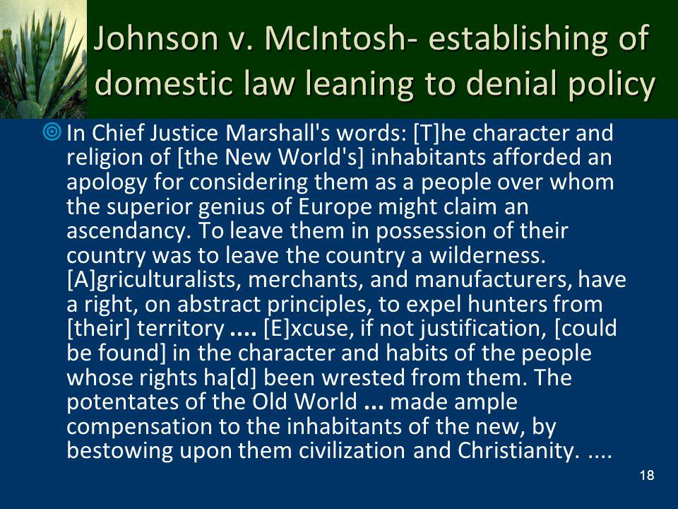 Johnson v. McIntosh- establishing of domestic law leaning to denial policy