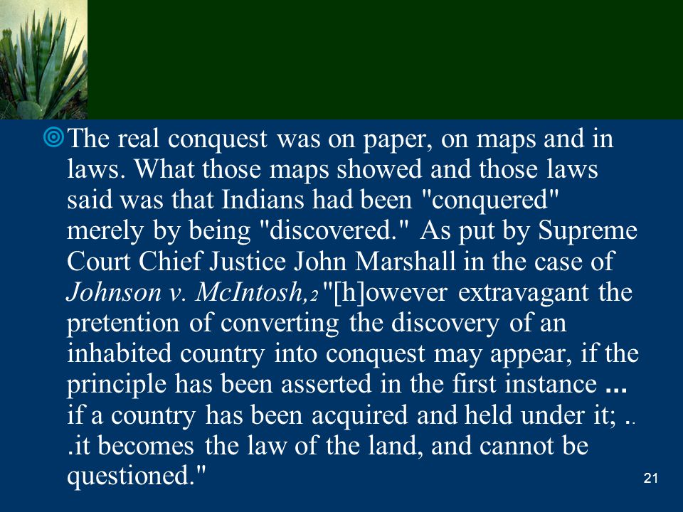 The real conquest was on paper, on maps and in laws