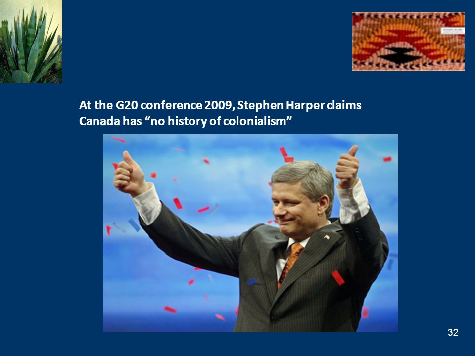 At the G20 conference 2009, Stephen Harper claims Canada has no history of colonialism
