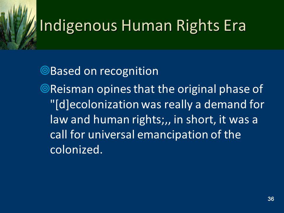 Indigenous Human Rights Era