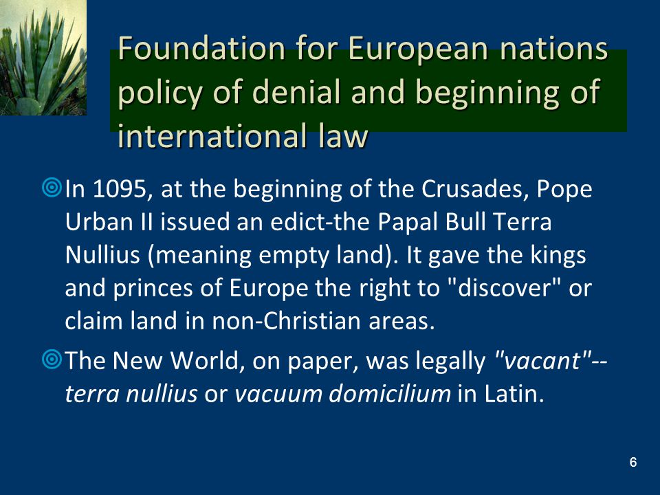 Foundation for European nations policy of denial and beginning of international law